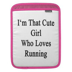 >>>Are you looking for          I'm That Cute Girl Who Loves Running Sleeve For iPads           I'm That Cute Girl Who Loves Running Sleeve For iPads so please read the important details before your purchasing anyway here is the best buyDiscount Deals          I'm That Cute Girl...Cleck Hot Deals >>> http://www.zazzle.com/im_that_cute_girl_who_loves_running_ipad_sleeve-205068652723038860?rf=238627982471231924&zbar=1&tc=terrest