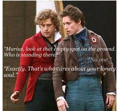 seriously, Enjolras? You know what, I would be standing in that empty spot if I was able to. So there.