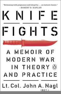 Knife Fights by John A. Nagl, Click to Start Reading eBook, From one of the most important army officers of his generation, a memoir of the revolution in warfare
