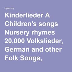 Kinderlieder A Children's songs Nursery rhymes 20,000 Volkslieder, German and other Folk Songs, Ahnenforschung, Genealogy, Oceanside Holiday, Frank Petersohn, Sechelt, Vancouver, Canada, Kanada, Bed and Breakfast, Accommodation, Lodging, Whale watching, Indianer