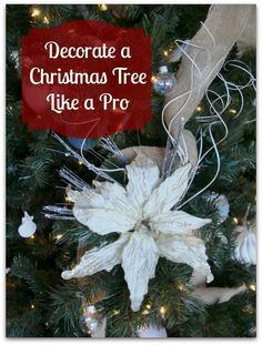 Decorate A Christmas Tree Like A Pro ~ I took a class and share what I've learned.