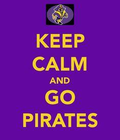 Keep Calm and...  GO PIRATES! ECU-Greenville, NC