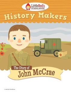 Remembrance Day John McCrae - History Makers - Lesson Packet $ Library Activities, Elementary Library, Remembrance Day, Reading Passages, School Holidays, Grade 3, Second Grade, Early Childhood, Social Studies