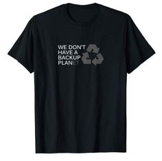 Earth Day or Recycle T-Shirt