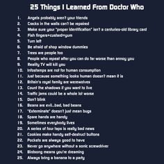 Things I have learned from Doctor Who.