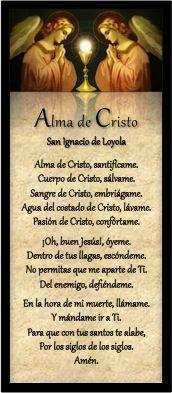 Alma de Cristo ... Hermosa oración de San Ignacio de Loyola, ... ideal para después de comulgar