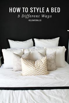 HOW TO: Style a Bed 3 Ways | http://hellonatural.co/how-to-style-a-bed-3-different-ways/