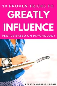 Click through if you want to know the Psychology proven ways to influence and persuade people in your career, business and personal life. Or PIN THIS for reference