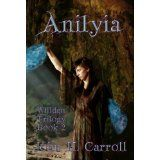 Anilyia (Willden Trilogy) (Kindle Edition)By John H. Carroll