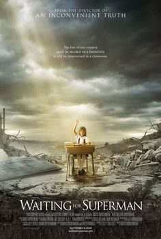 Waiting for Superman the movie: Heartbreaking documentary about America's failing school system. A must-watch for teachers but also just good story-telling and a real thought provoker (especially regarding America's future in the global economy w/ a virtually ignorant replacement generation)