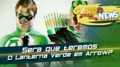 Arrow - Teremos a cunhada do Lanterna Verde na serie