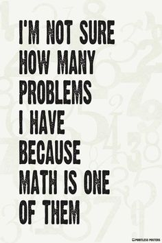 I'm Not Sure How Many Problems I Have Poster