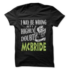 MCBRIDE Doubt Wrong... - 99 Cool Name Shirt ! - #cool tshirt #aztec sweater. THE BEST => https://www.sunfrog.com/LifeStyle/MCBRIDE-Doubt-Wrong--99-Cool-Name-Shirt-.html?68278