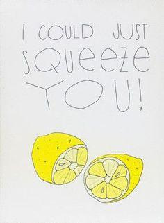 When life gives you lemons!