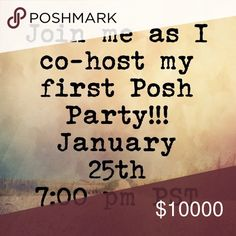 🎉 PARTY!! 🎉 I'm so excited to be co-hosting my first Posh Party!!!  Follow, tag, like, and share..... I will check out your closet for ❤Host Picks❤!! Updates to come!!! Other
