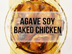 Agave Soy Baked Chicken Recipe