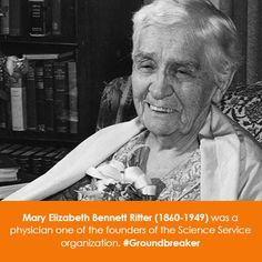 Women in Science Wednesday! Mary Elizabeth Bennett Ritter (1860-1949) was a physician one of the founders of the Science Service organization. #Groundbreaker