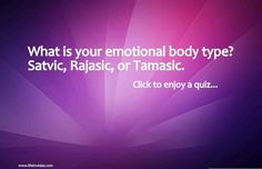 Personality Test: sattva rajas tamas test Body Types, Personality, Neon Signs, Types Of Body Shapes, Body Shapes