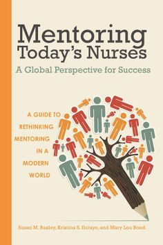 Mentoring Today's Nurses: A Guide to Rethinking Mentoring in a Modern World - The focus of this book is mentoring within educational and health care settings, where nursing students and professional nurses must learn how to assess and negotiate multiple systems. Entering a new system, whether it is an educational environment or a health care environment, is conceptualized as a new culture. This book discusses various perspectives of mentoring, and, as the individual reader reflects upon ...