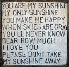 Going to make this sign,......... Sing this to my little man all the time