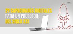 29 CAPACIDADES DIGITALES PARA UN PROFESOR DEL SIGLO XXI + INFOGRAFÍA