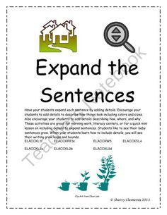 Expand the Sentences! from Dr. Clements' Kindergarten on TeachersNotebook.com -  (6 pages)  - Expand the Sentences! Add details to sentences. Use describing words that includes colors, sizes, how, where, and why.  This six page pack has a title page and five pages of sentences to expand. Each page has five sentences for students to expand by addin