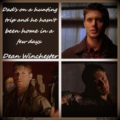 Dad's on a hunting trip and he hasn't been home in a few days ~ Dean Winchester ~ #Supernatural #1x01