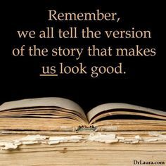 Every story has two sides. You need to hear both, before trying to judge someone. Especially when they're people you care about.