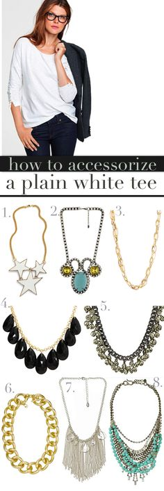 how to accessorize a plain white tee...