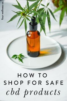 How To Shop for Safe CBD Products | Health and Wellness Tips | Afraid to use CBD because you don't know where to buy safe products? Click to learn what to look for in CBD products and our top recommendations for the best CBD products. and where to buy them. | CBD products | Safe CBD | CBD Facts | Holistic Health | Four Wellness Co. #CBD #CBDbenefits #CBDfacts #health #wellness