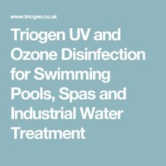 Triogen UV and Ozone Disinfection for Swimming Pools, Spas and Industrial Water Treatment
