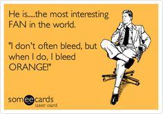 I bleed ORANGE!