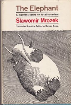 The Elephant : A Mordant Satire on   Totalitarianism by Slawomir Mrozek. Grove Press, 1962. Hardcover first edition. Cover design by Roy Kuhlman. Illustration by Daniel Mroz. www.roykuhlman.com