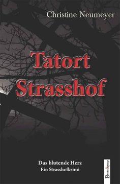 Tatort Strasshof. Das blutende Herz: Ein Strasshofkrimi von Christine Neumeyer http://www.amazon.de/dp/3850933067/ref=cm_sw_r_pi_dp_Bs6lvb048V7F4