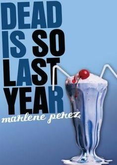 Dead is so last year (Dead Is Series #3) By Marlene Perez