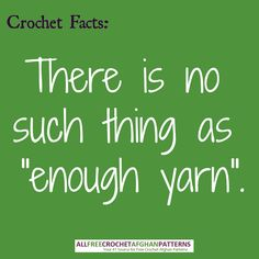 There is no such thing as enough yarn!