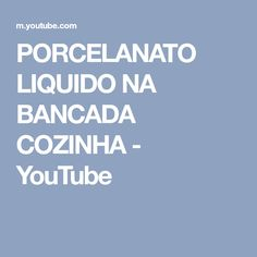 PORCELANATO LIQUIDO NA BANCADA COZINHA - YouTube Videos, Youtube, Types Of Construction, Shopping, Counter Tops, Projects, Youtubers
