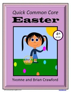 For 4th grade - Easter Quick Common Core is a packet of ten different math worksheets featuring an Easter theme. $