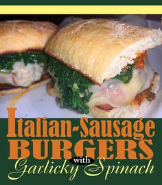 Sweet Italian sausage, topped with melted provolone, tomato pesto and garlicky spinach all nestled in a toasted ciabatta roll. Ciabatta Roll, Sweet Italian Sausage, Tomato Pesto, Beef Patty, Ground Beef, Spinach, Hamburger, Ethnic Recipes, Food