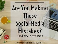 Are You Making These Social Media Mistakes? (and how to fix them) - Whether you have a social strategy or just scratched out a plan on a piece of paper, there's a good chance that you're making some other social media mistakes that's affecting how you're connecting online. Let's walk through these four social mistakes you might be making ... and how to fix them. via @penneyfox