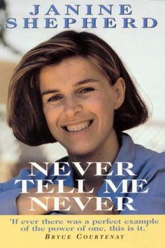 Never Tell Me Never by Janine Shepherd,http://www.amazon.com/dp/0725107472/ref=cm_sw_r_pi_dp_eVubsb19DH74DN7F
