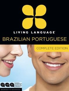 Living Language Brazilian Portuguese, Complete Edition: Beginner through advanced course, including 3 coursebooks, 9 audio CDs, and free onl