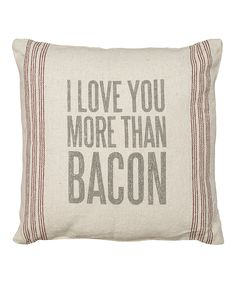 Primitives by Kathy I Love You More Than Bacon Throw Pillow