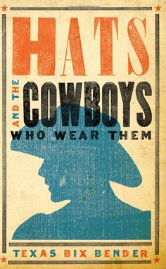 Hats and the Cowboys Who Wear Them - book cover - modern Western graphics