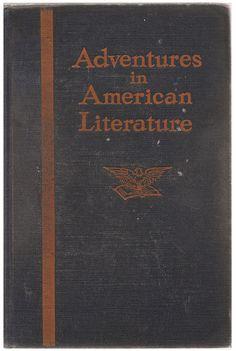 Adventures in American Literature - Schweikert, Inglish, Gehlmann - Vintage Fiction Textbook Anthology 1930's - $8.00