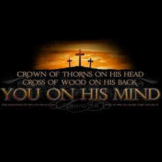 With a crown of thorns on his head and a cross of wood on his back, he had you on his mind. God demonstrates his own love for us in this: While we were still sinners, Christ died for us. How He Loves Us, Lord And Savior, Gods Grace, Spiritual Inspiration, Christian Inspiration, Bible Scriptures, Word Of God, Christian Quotes, Gods Love