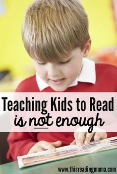The Reasons Why Teaching Kids to Read is NOT Enough | This Reading Mama