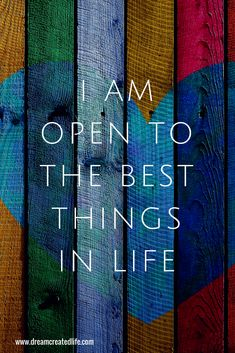 I am open to the best things in life. Free quiz and report!  http://dreamcreatedlife.com/are-you-co-creating/