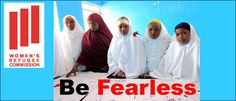 """Be Fearless"". The Women's Refugee Commission."