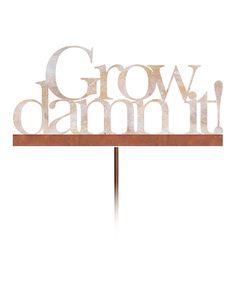 Brown 'Grow Damn It!' Garden Stake